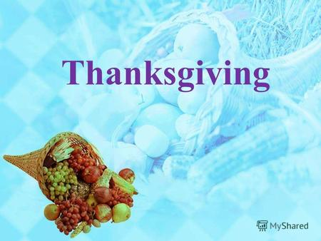 Thanksgiving. Thanksgiving Day is a traditional North American holiday celebrated at the conclusion of the harvest season...