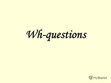 Wh-questions. What (do) What + подлежащее + глагол? (does) I do my homework after school. I like watching TV. I see a cat outside. This is karate.