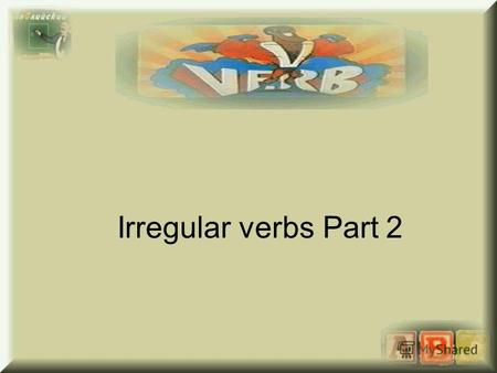 Irregular verbs Part 2. Брать take took taken класть, put put put Сообщать tell told told Давать give gave given Читать read [ri:d] read [red] read 2.