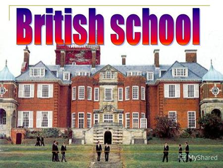 The school year in Britain starts in September. The lessons last 40-45 minutes. British pupils wear a school uniform. The favourite colors are blue, grey,