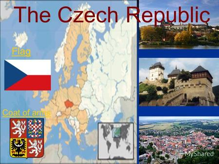 The Czech Republic Flag Coat of arms. The country has borders with Poland to the north, Germany to the northwest and southwest, Austria to the south,