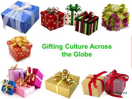 Gifting Culture Across the Globe.