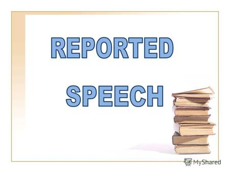 direct speechreported speech We can report peoples words by using direct speech or reported speech. Im tired!, Helen said. Helen said (that) she was tired.