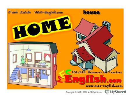 Copyright © 2005 – 2006 MES-English.com. House Closet.
