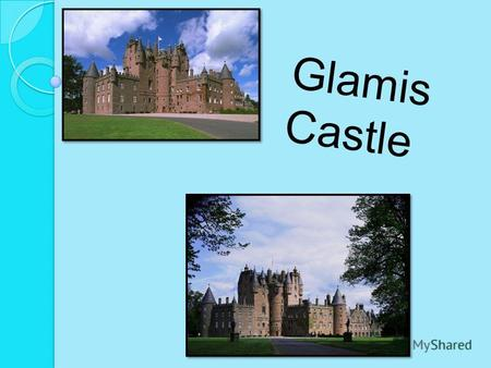 Glamis Castle. Glamis Castle looks now at all how it has been conceived at construction in 1400 year. Originally it was constructed on the standard L.