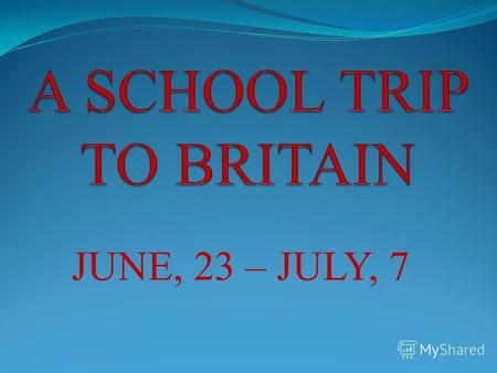 JUNE, 23 – JULY, 7. A group of students and teachers of school 49 went to Brunel University of Uxbridge, London.