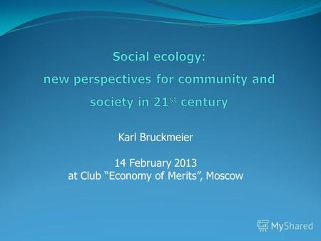 Karl Bruckmeier 14 February 2013 at Club Economy of Merits, Moscow.
