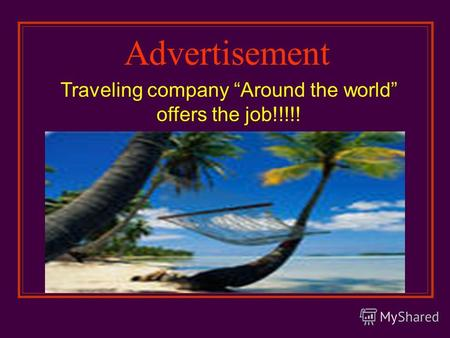 Advertisement Traveling company Around the world offers the job!!!!!