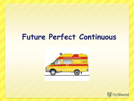Future Perfect Continuous. We use the future perfect continuous tense to talk about a long action before some point in the future.