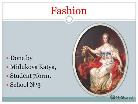 Fashion Done by Midukova Katya, Student 7form, School 3.