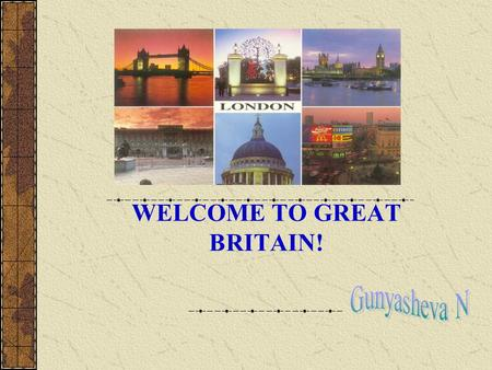 WELCOME TO GREAT BRITAIN!. British Symbols England Wales Northern Ireland Scotland.