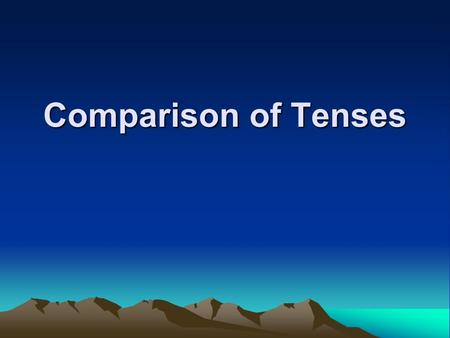 Comparison of Tenses. Past Simple vs. Past Progressive Past Simple describes a complete action in the past. Past Progressive describes the event in progress,
