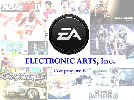 ELECTRONIC ARTS, Inc. Company profile. Developer Marketer Publusher Distributor Electronic Arts.