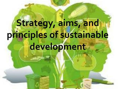 PLAN 1.Definition of Sustainable Development Main factors of triune concept sustainable development 2. Main factors of triune concept sustainable development.