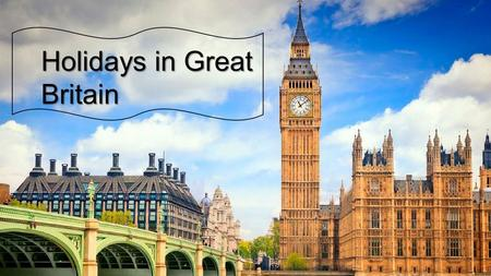 Holidays in Great Britain. QUIZ Викторина