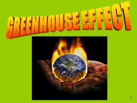 1 The greenhouse effect is when the temperature rises because the suns heat and light is trapped in the earths atmosphere. 2.