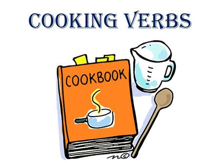 Cooking verbs. peel break bake grate boil chop.