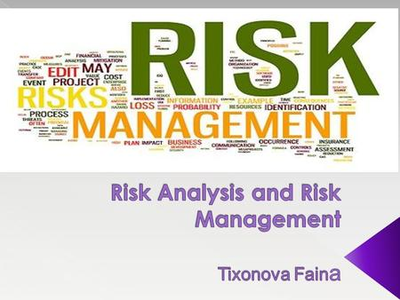 1. What is the Risk Analysis? 2. When to use Risk Analysis? 3. How to use Risk Analysis? 4. How to manage Risk? 5. Avoid the Risk 6. Share the Risk 7.