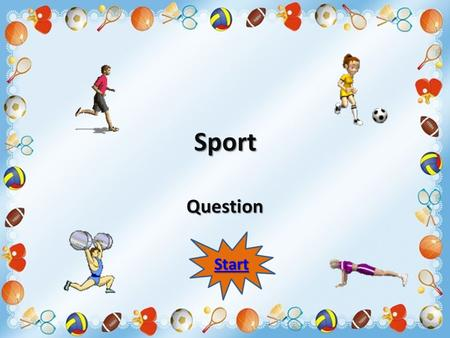 Sport Question Start What sport is this? Volleyball Football Basketball.