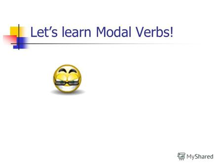Lets learn Modal Verbs!. Способность (возможность, зависящая от самого субъекта) CAN Can see Can hear Can swim Can play Can think Can understand.