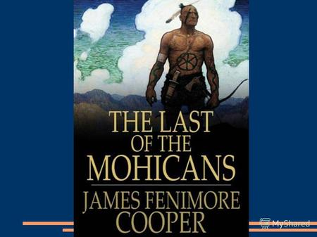 The Last of the Mohicans: A Narrative of 1757 is a historical novel by James Fenimore Cooper, first published in February 1826.