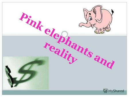 Pink elephants and reality. It seems that Russias media has finally lost its sense of reality. The more the mainstream narrative of the pre-election campaign.