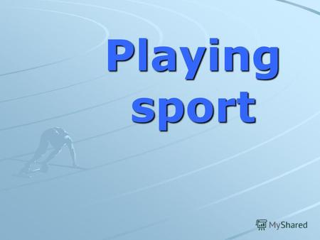 Playingsport. Skiing Canoeing Golf Hockey Surfing.