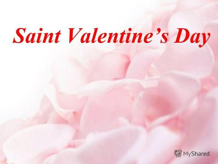 Saint Valentines Day. The motto of the lesson: Love all, trust a few, do wrong to none (William Shakespeare).