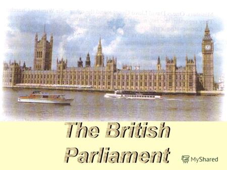 the House – а) дворец б) палата в) дом the House of Lords – а) дом лордов б) палата лордов в) палата аристократов Member of Parliament – а) гражданин.