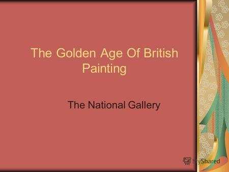 The Golden Age Of British Painting The National Gallery.