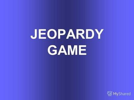 JEOPARDY GAME. Flags& symbols IT Countries& continents About language Microsoft Office 100 200 300 400 500 100 200 300 400 500 500 200 300 300 400 400.