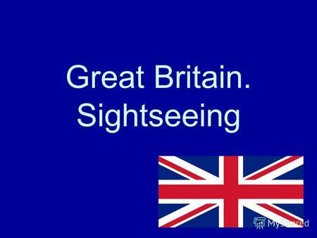 Great Britain. Sightseeing. The British Isles The United Kingdom Scotland Wales England.