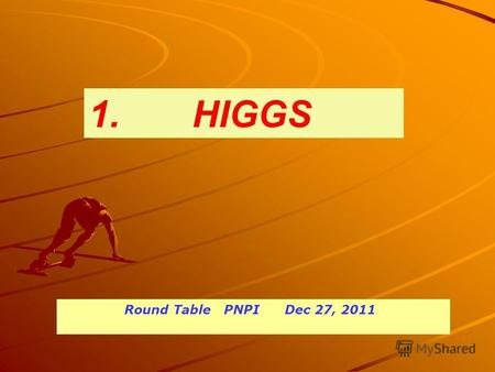 1. HIGGS Round Table PNPI Dec 27, 2011. 3 Micro-summary of present Higgs searches in ATLAS.