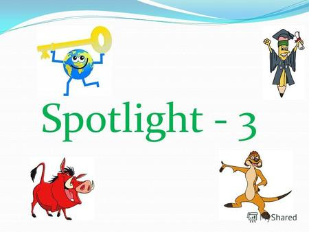 Spotlight - 3. Toys for little Betsy! Module 4, unit 7b Ex.2 p.22 Teacher : Svetlana Khodakova Moscow.