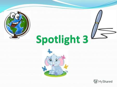 Spotlight 3. Toys for little Betsy! Module 4, unit 7a Ex.1 p.20 Teacher : Svetlana Khodakova Moscow.