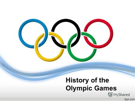 History of the Olympic Games. Read the words after me and then translate the words. 1.Olympia; 2. Olympiad; 3. the Olympics; 4. Greece; 5. Greek; 6. Zeus;