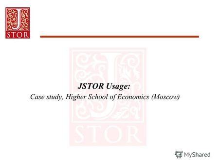 JSTOR Usage: Case study, Higher School of Economics (Moscow)