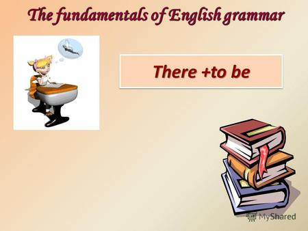 There +to be The fundamentals of English grammar.