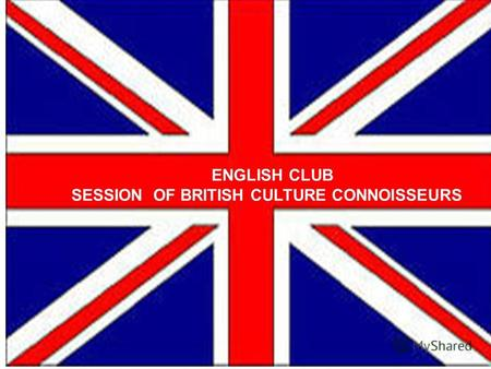 ENGLISH CLUB SESSION OF BRITISH CULTURE CONNOISSEURS.