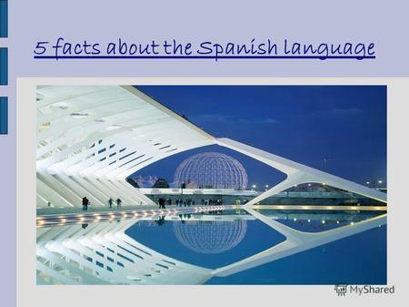 5 facts about the Spanish language. With 329 million native speakers, Spanish ranks as the world's No. 2 language in terms of how many people speak it.