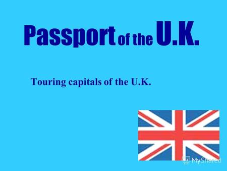 Passport of the U.K. Touring capitals of the U.K.