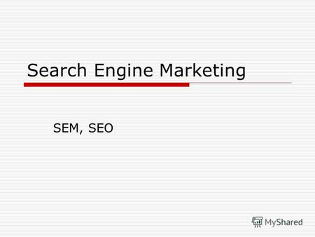 Search Engine Marketing SEM, SEO. Содержание SEM SEO.