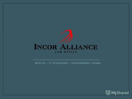 MOSCOW ST. PETERSBURG YEKATERINBURG VIENNA. Since 2000, when Incor Alliance was established as a subsidiary of large metallurgical holding to provide.