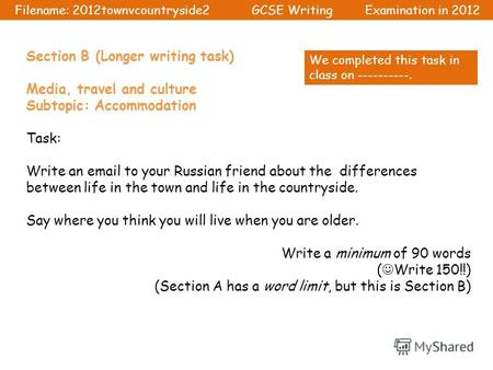 Section B (Longer writing task) Media, travel and culture Subtopic: Accommodation Task: Write an email to your Russian friend about the differences between.