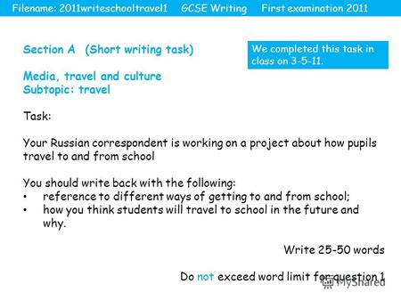 Section A (Short writing task) Media, travel and culture Subtopic: travel Task: Your Russian correspondent is working on a project about how pupils travel.