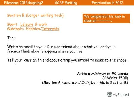 Section B (Longer writing task) Sport, Leisure & work Subtopic: Hobbies/Interests Task: Write an email to your Russian friend about what you and your friends.