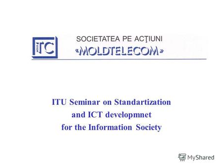 ITU Seminar on Standartization and ICT developmnet for the Information Society.