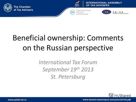 Beneficial ownership: Comments on the Russian perspective International Tax Forum September 19 th 2013 St. Petersburg.