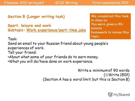 Section B (Longer writing task) Sport, leisure and work Subtopic: Work experience/part-time jobs Task: Send an email to your Russian friend about young.