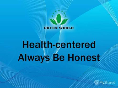 Health-centered Always Be Honest. Капсулы Жу Кан компании «GREEN WORLD» Корппорация «GREEN WORLD »